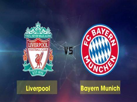 Nhận định Liverpool vs Bayern Munich 3h 20/2