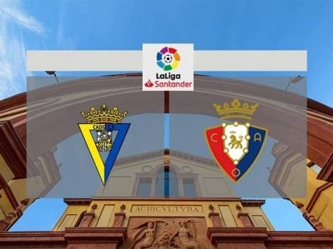 Nhận định Cadiz vs Osasuna 02h00, 12/09 – VĐQG Tây Ban Nha