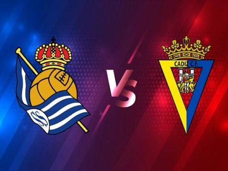 Nhận định Real Sociedad vs Cadiz – 20hh00 07/02, VĐQG Tây Ban Nha